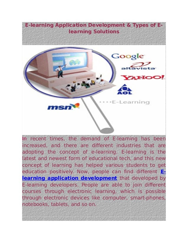 E-learning Application Development & Types of E-                 learning SolutionsIn recent times, the demand of E-learni...