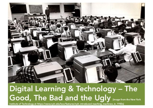 Digital Learning & Technology – The Good, The Bad and the Ugly [image from the New York Institute of Technology at https:/...