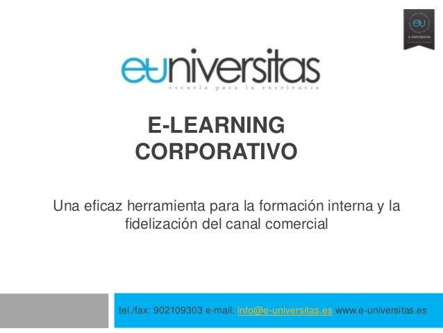 E-LEARNING             CORPORATIVOUna eficaz herramienta para la formación interna y la           fidelización del canal c...