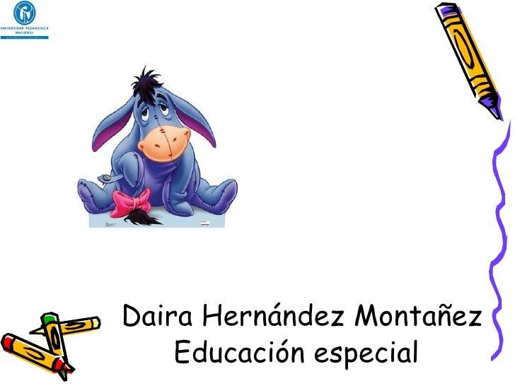 Daira Hernández Montañez Educación especial