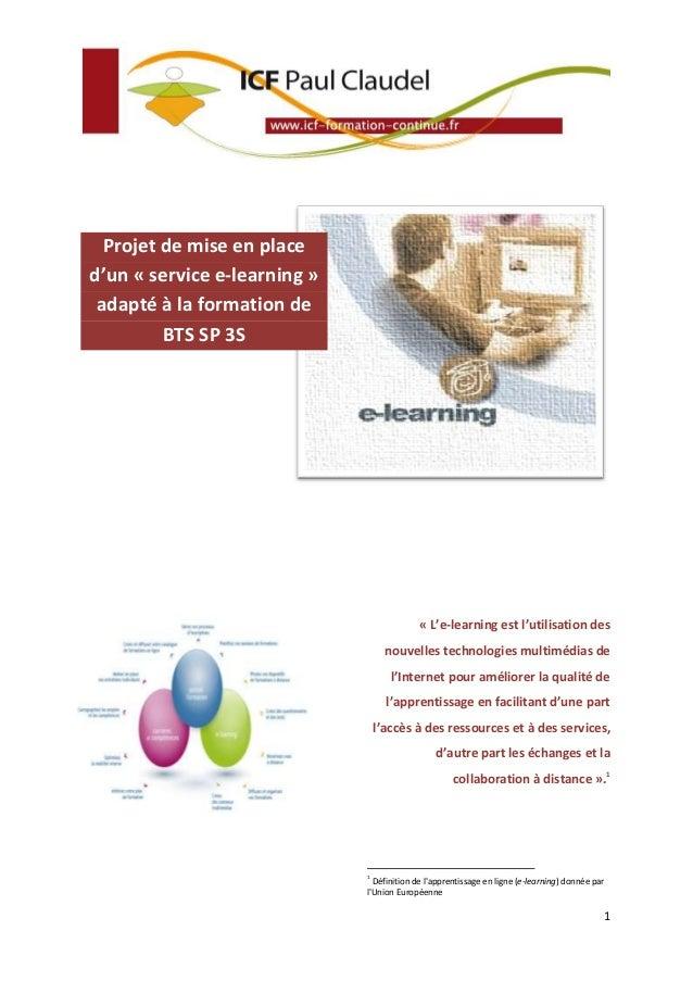 Projet de mise en place d'un « service e-learning » adapté à la formation de BTS SP 3S  « L'e-learning est l'utilisation d...