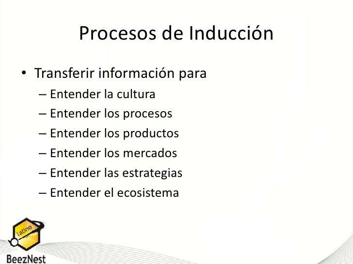 Procesos de Inducción<br />Transferir información para <br />Entender la cultura<br />Entender los procesos<br />Entender ...