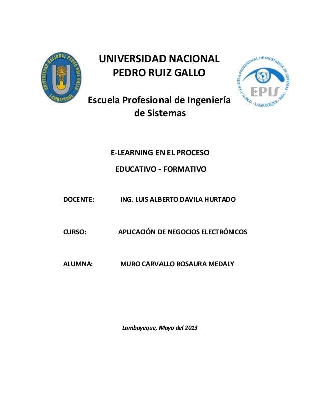 UNIVERSIDAD NACIONALPEDRO RUIZ GALLOEscuela Profesional de Ingenieríade SistemasE-LEARNING EN EL PROCESOEDUCATIVO - FORMAT...