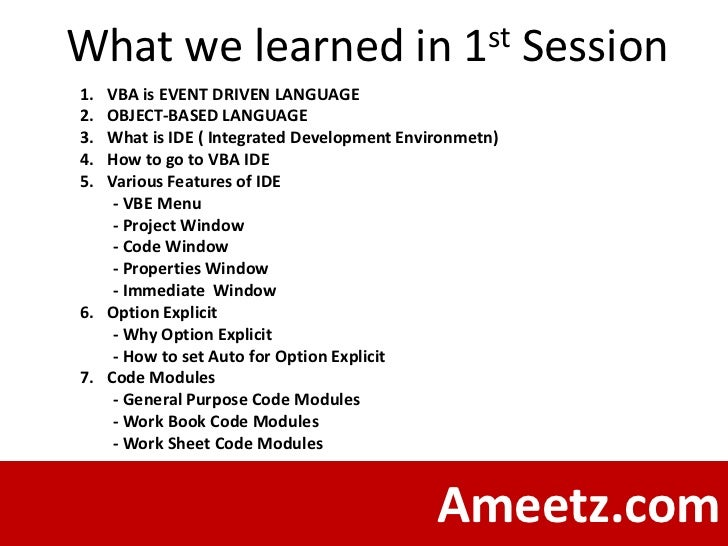 What we learned in                             1 st    Session1. VBA is EVENT DRIVEN LANGUAGE2. OBJECT-BASED LANGUAGE3. Wh...