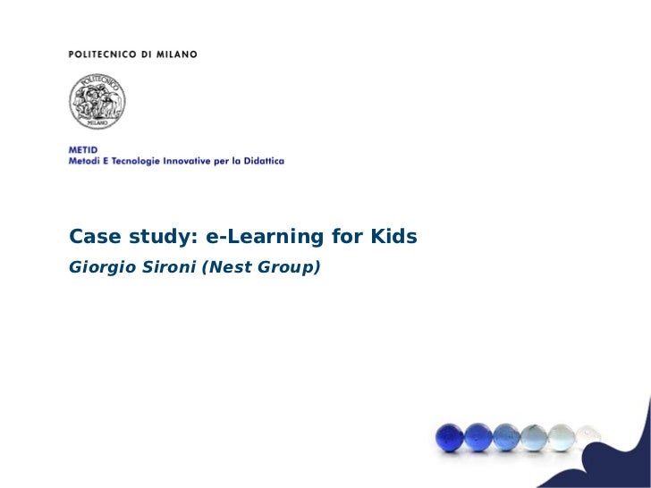 Case study: e-Learning for KidsGiorgio Sironi (Nest Group)