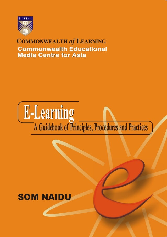 E-Learning  A Guidebook of Principles, Procedures and PracticesSOM NAIDU