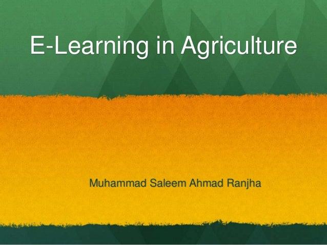 E-Learning in Agriculture  Muhammad Saleem Ahmad Ranjha