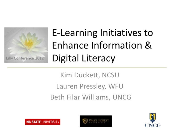 E-Learning Initiatives to                        Enhance Information &Lilly Conference 2012   Digital Literacy            ...
