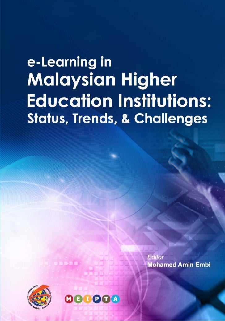 e-Learning in Malaysian Higher Education Institutions: Status, Trends, & Challenges                  EDITOR             MO...