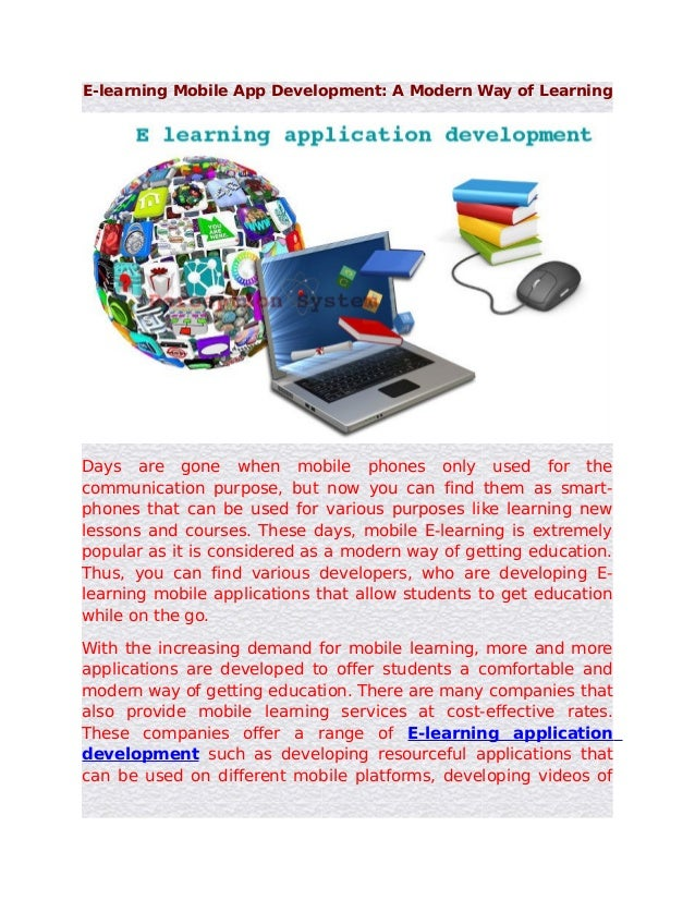 E-learning Mobile App Development: A Modern Way of LearningDays are gone when mobile phones only used for thecommunication...
