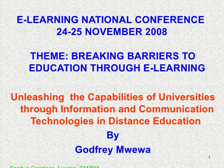 E-LEARNING NATIONAL CONFERENCE  24-25 NOVEMBER 2008 <ul><li>THEME: BREAKING BARRIERS TO EDUCATION THROUGH E-LEARNING </li>...