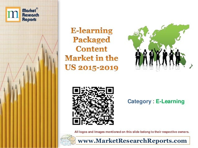 www.MarketResearchReports.com Category : E-Learning All logos and Images mentioned on this slide belong to their respectiv...