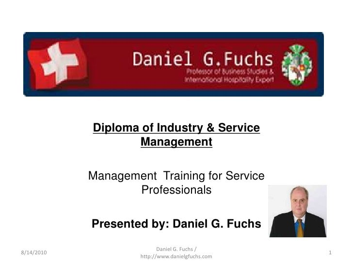 Diploma of Industry & Service Management <br />Management  Training for Service Professionals<br />Presented by: Daniel G....