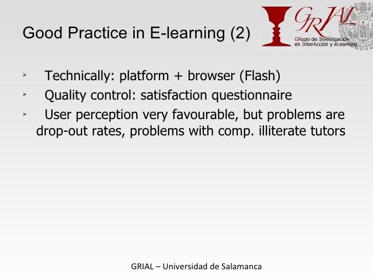 Good  Practice in E-learning (2) <ul><li>Technically: platform + browser (Flash) </li></ul><ul><li>Quality control: satisf...