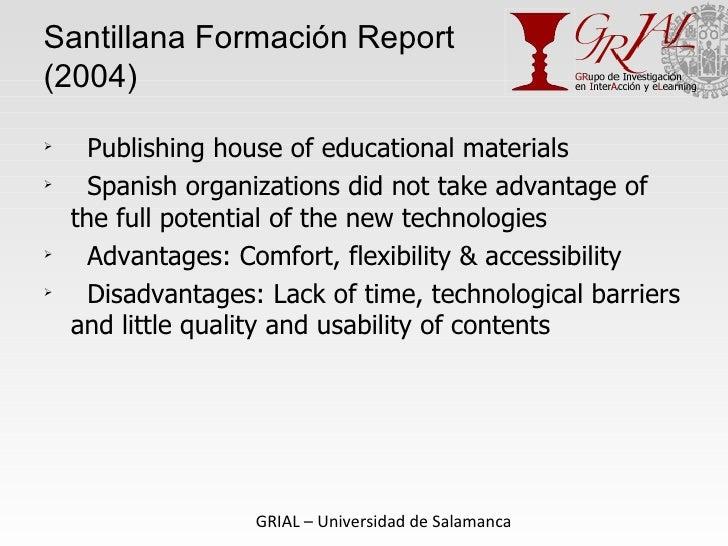 Santillana Formación Report (2004) <ul><li>Publishing house of educational materials </li></ul><ul><li>Spanish organizatio...