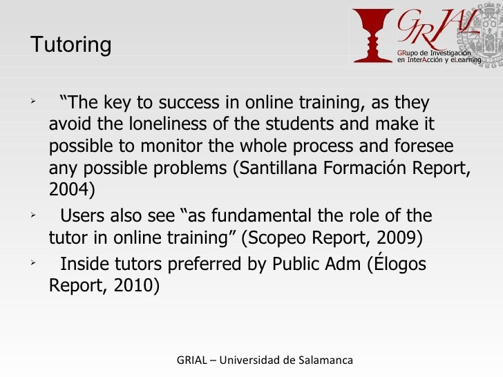 """Tutoring <ul><li>"""" The key to success in online training, as they avoid the loneliness of the students and make it possibl..."""