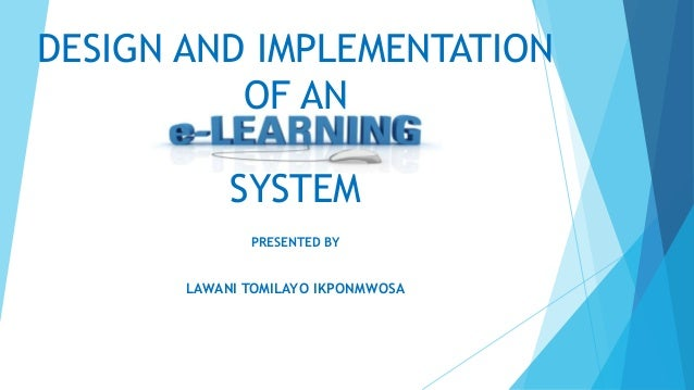 DESIGN AND IMPLEMENTATION OF AN SYSTEM PRESENTED BY LAWANI TOMILAYO IKPONMWOSA