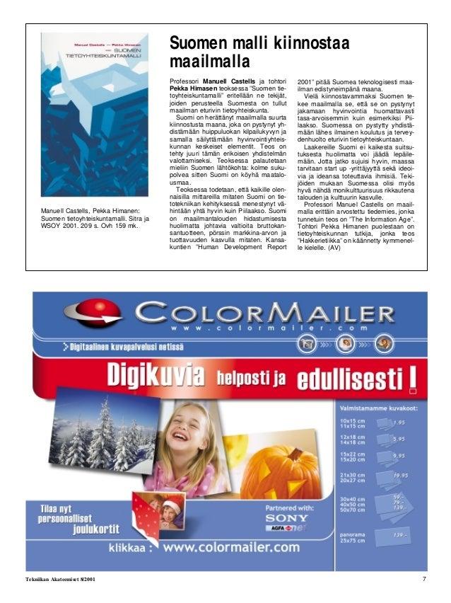 7 Tekniikan Akateemiset 8/2001 Suomen malli kiinnostaa maailmalla Professori Manuell Castells ja tohtori Pekka Himasen teo...