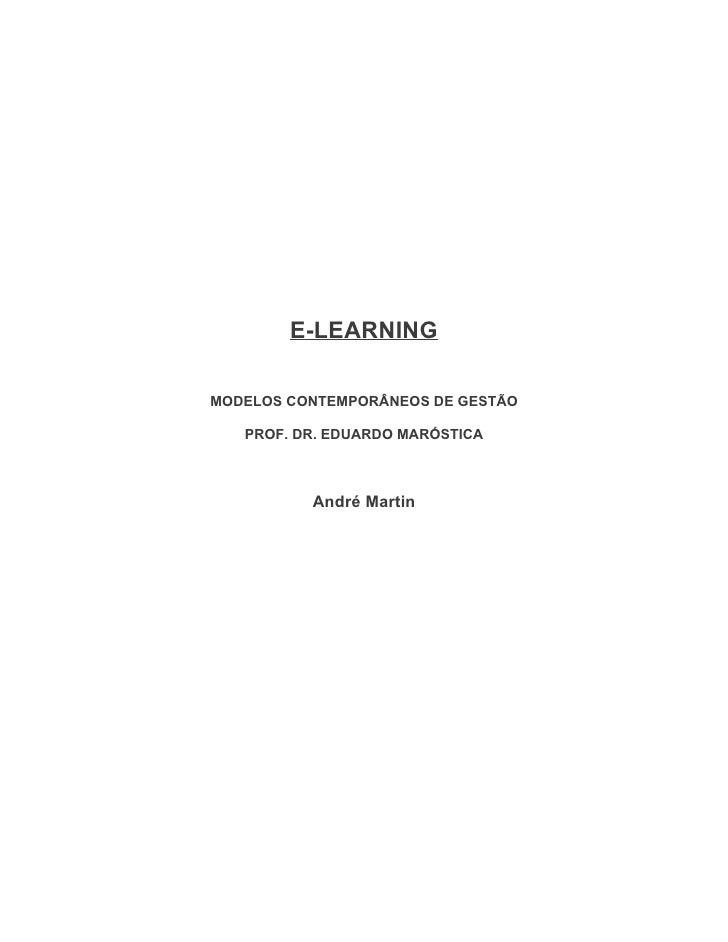 E-LEARNINGMODELOS CONTEMPORÂNEOS DE GESTÃO   PROF. DR. EDUARDO MARÓSTICA          André Martin