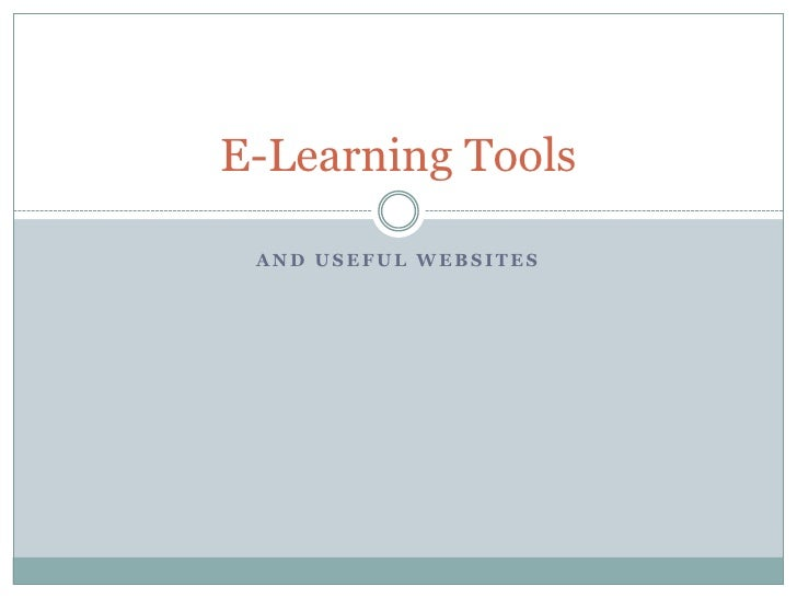 E-Learning Tools   AND USEFUL WEBSITES