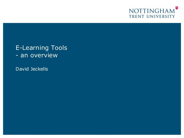 E-Learning Tools - an overview David Jeckells
