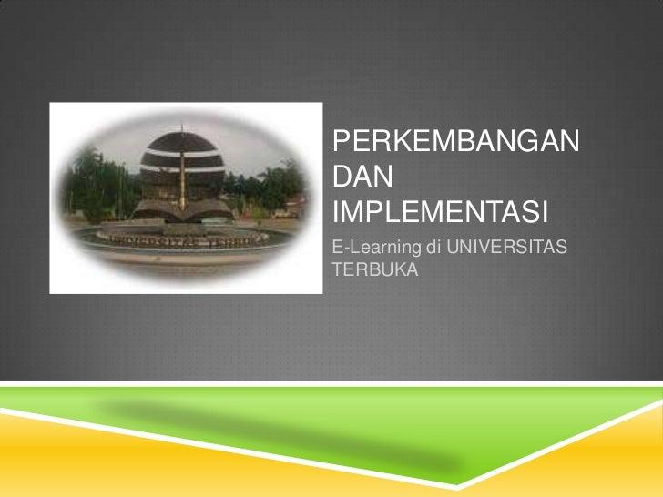 PERKEMBANGANDANIMPLEMENTASIE-Learning di UNIVERSITASTERBUKA
