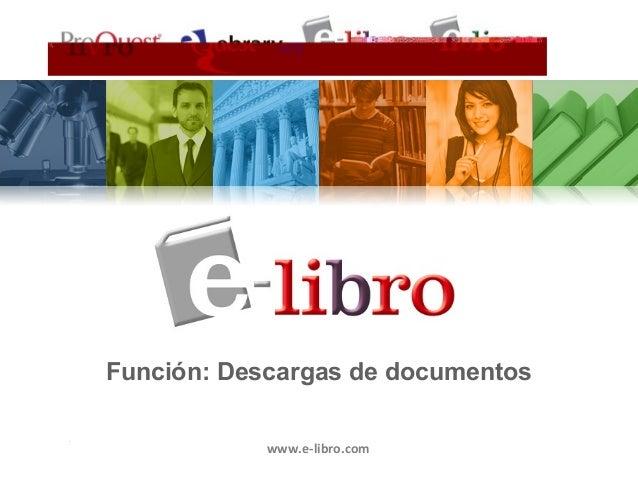 A member of the ProQuest family of companies A member of the ProQuest family of companies Función: Descargas de documentos...