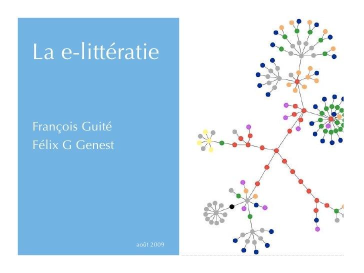 La e-littératie   François Guité Félix G Genest                      août 2009