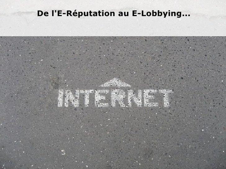 De lE-Réputation au E-Lobbying...