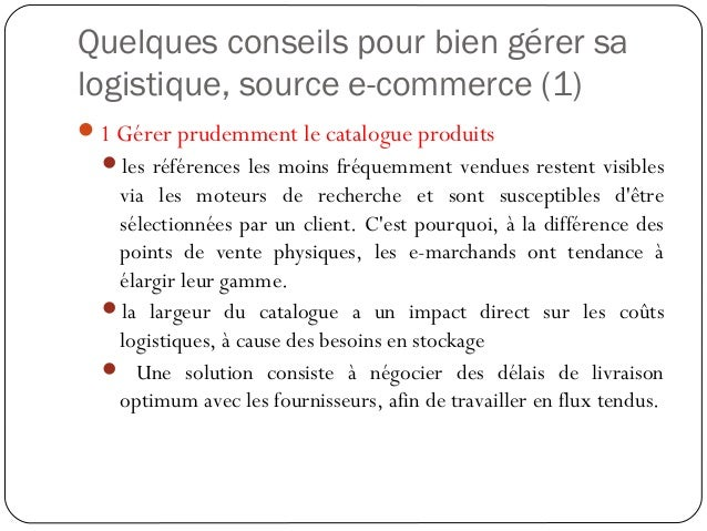 Quelques conseils pour bien gérer sa logistique, source e-commerce (2) 2 Mutualiser l'entreposage La mutualisation des m...