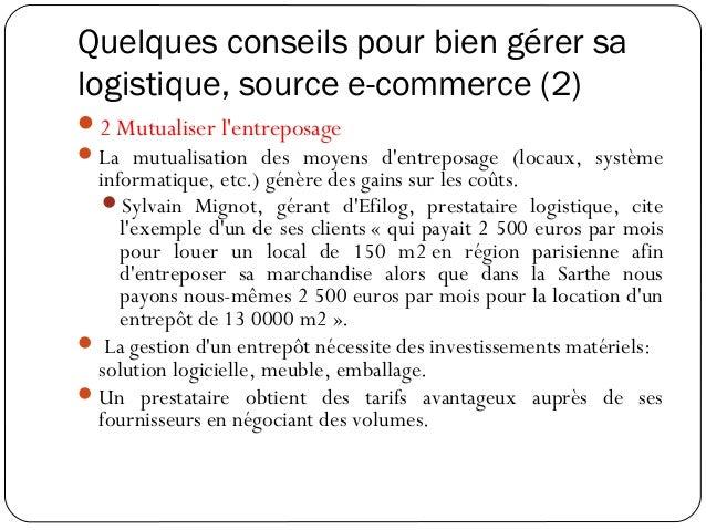 Quelques conseils pour bien gérer sa logistique, source e-commerce (3) 3 Automatiser la préparation des commandes Avec l...