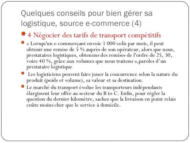 Quelques conseils pour bien gérer sa logistique, source e-commerce (5) 5 Améliorer la gestion de la relation client  Qu'...