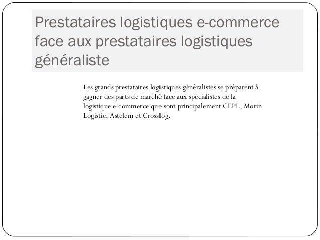 Prestataires logistiques e-commerce face aux prestataires logistiques généraliste Les grands prestataires logistiques géné...