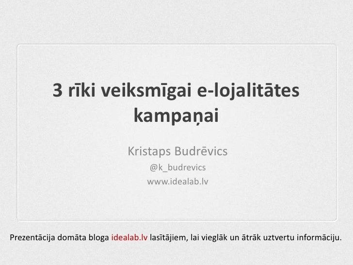 3 rīki veiksmīgai e-lojalitātes                      kampaņai                                Kristaps Budrēvics           ...