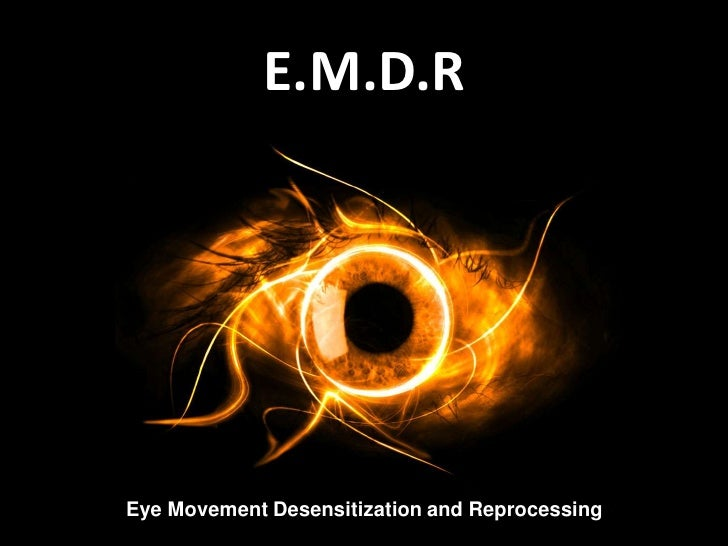 E.M.D.REye Movement Desensitization and Reprocessing
