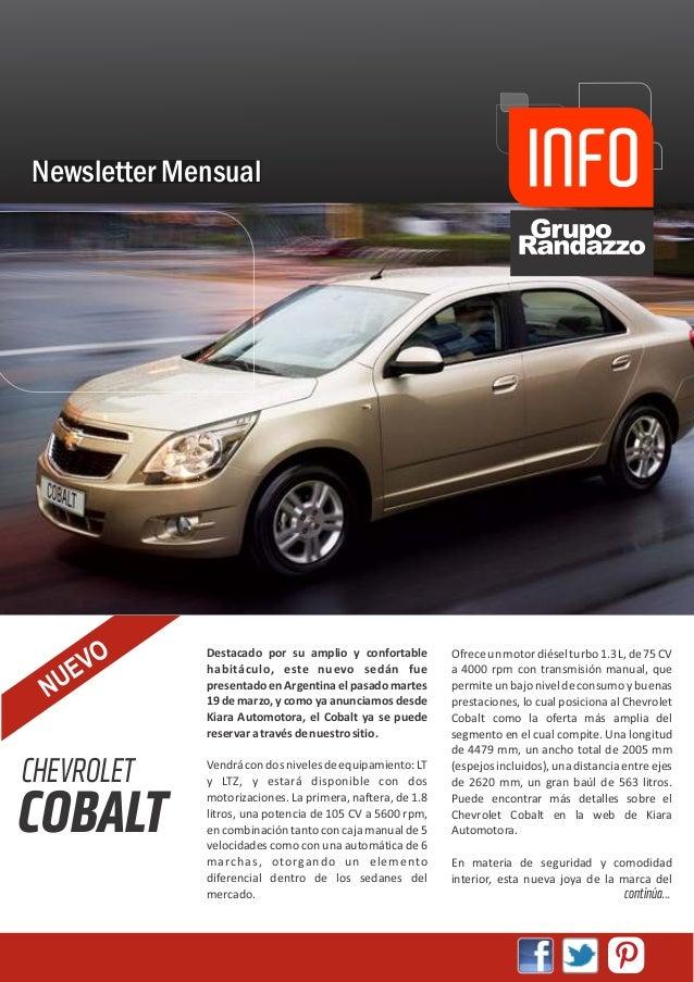 Newsletter Mensual      VO             Destacado por su amplio y confortable         Ofrece un motor diésel turbo 1.3 L, d...