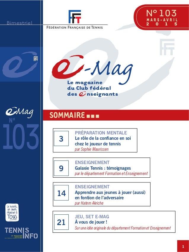 1 -Mag Bimestriel N°103M A R S - A V R I L 103 Le magazine du Club fédéral des nseignants N° -Mag 2 0 1 5 SOMMAIRE I I I P...