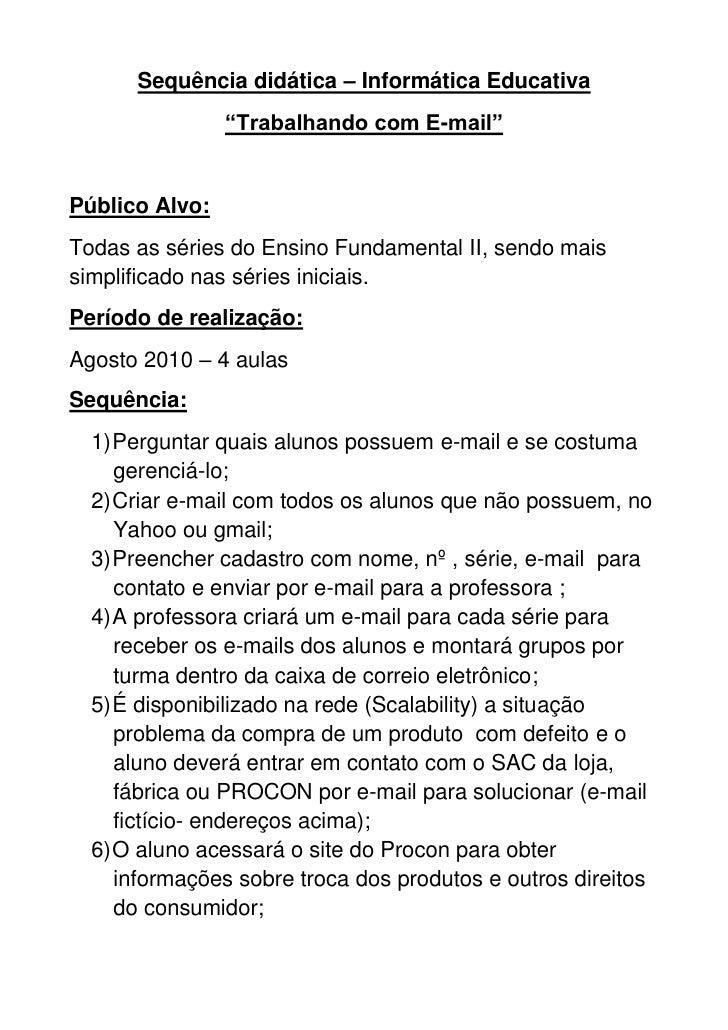 """Sequência didática – Informática Educativa                 """"Trabalhando com E-mail""""   Público Alvo: Todas as séries do Ens..."""