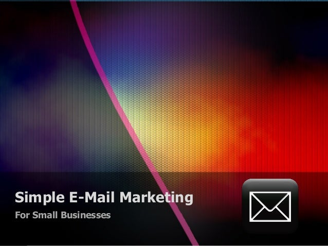 Simple E-Mail Marketing For Small Businesses