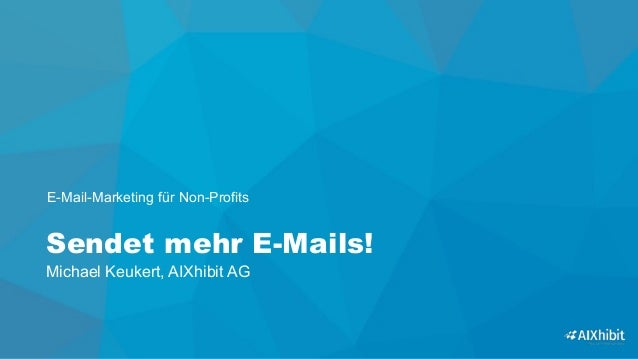 Sendet mehr E-Mails!