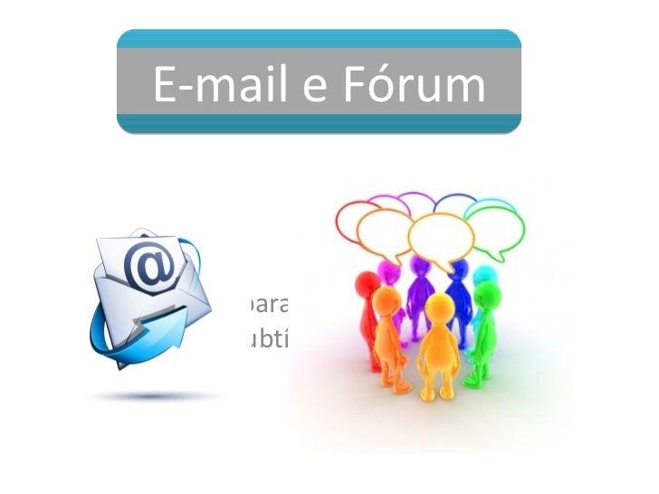 E-mail e Fórum
