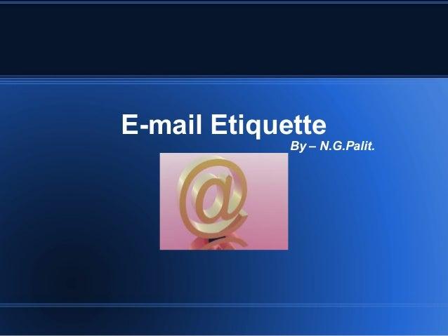E-mail EtiquetteBy – N.G.Palit.