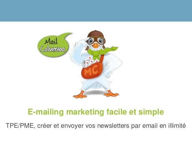E-mailing marketing facile et simpleTPE/PME, créer et envoyer vos newsletters par email en illimité