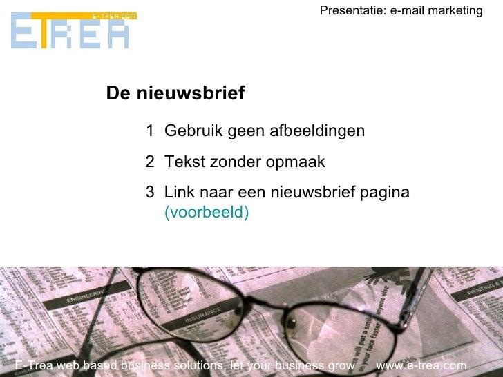 E-Trea web based business solutions, let your business grow  www.e-trea.com Presentatie: e-mail marketing De nieuwsbrief <...