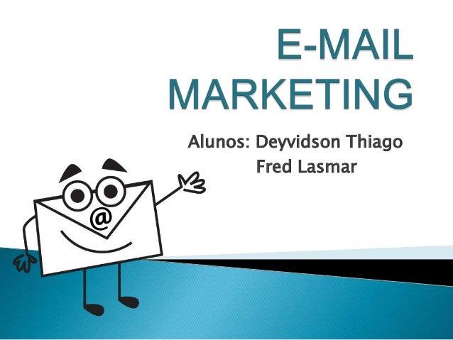 Alunos: Deyvidson Thiago        Fred Lasmar