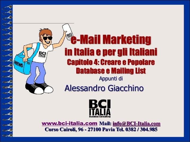 e-Mail Marketing          in Italia e per gli Italiani           Capitolo 4: Creare e Popolare             Database e Mail...