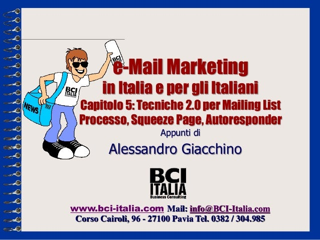 e-Mail Marketing        in Italia e per gli Italiani  Capitolo 5: Tecniche 2.0 per Mailing List  Processo, Squeeze Page, A...