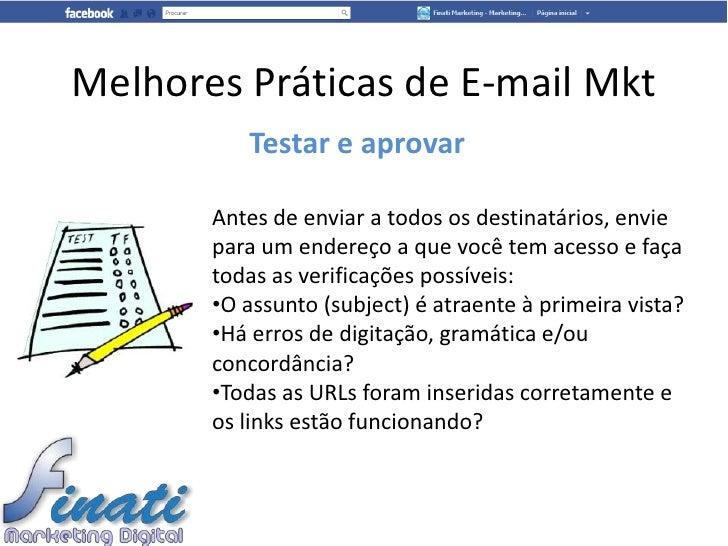 Melhores Práticas de E-mail Mkt          Testar e aprovar       Antes de enviar a todos os destinatários, envie       para...