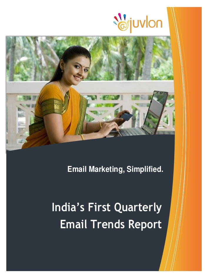 Email Marketing, Simplified.India's First Quarterly  Email Trends Report