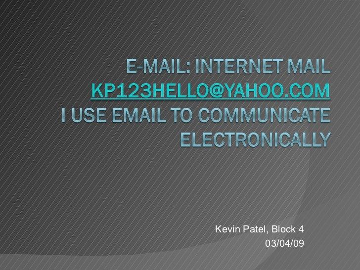 Kevin Patel, Block 4 03/04/09